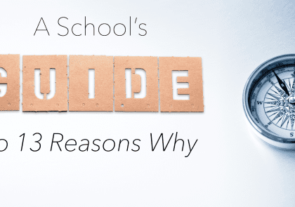 A School's Guide to 13 Reasons Why