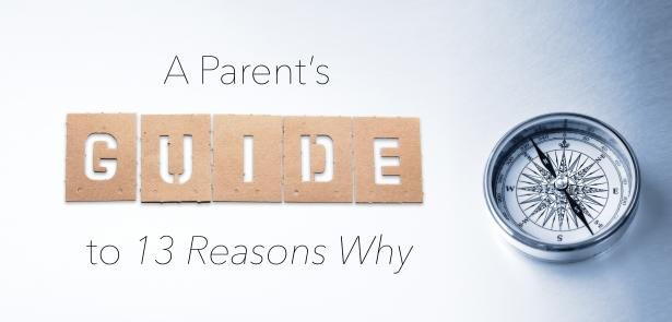 A Parent's Guide to 13 Reasons Why