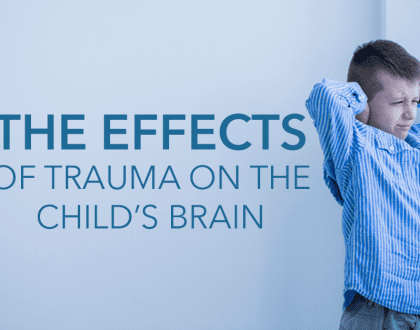 The Effects of Trauma on the Child's Brain