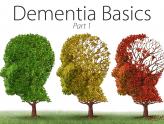 Dementia Basics—Part 1