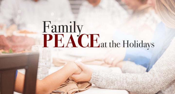 Family Peace at the Holidays