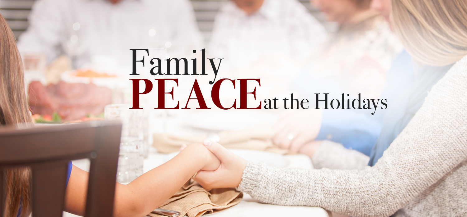 "large family holding hands around the table at Thanksgiving with the words ""Family Peace at the Holidays"" on top of it"