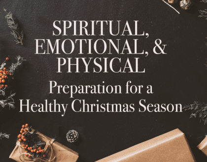 Spiritual, Emotional, and Physical Preparation for a Healthy Christmas Season