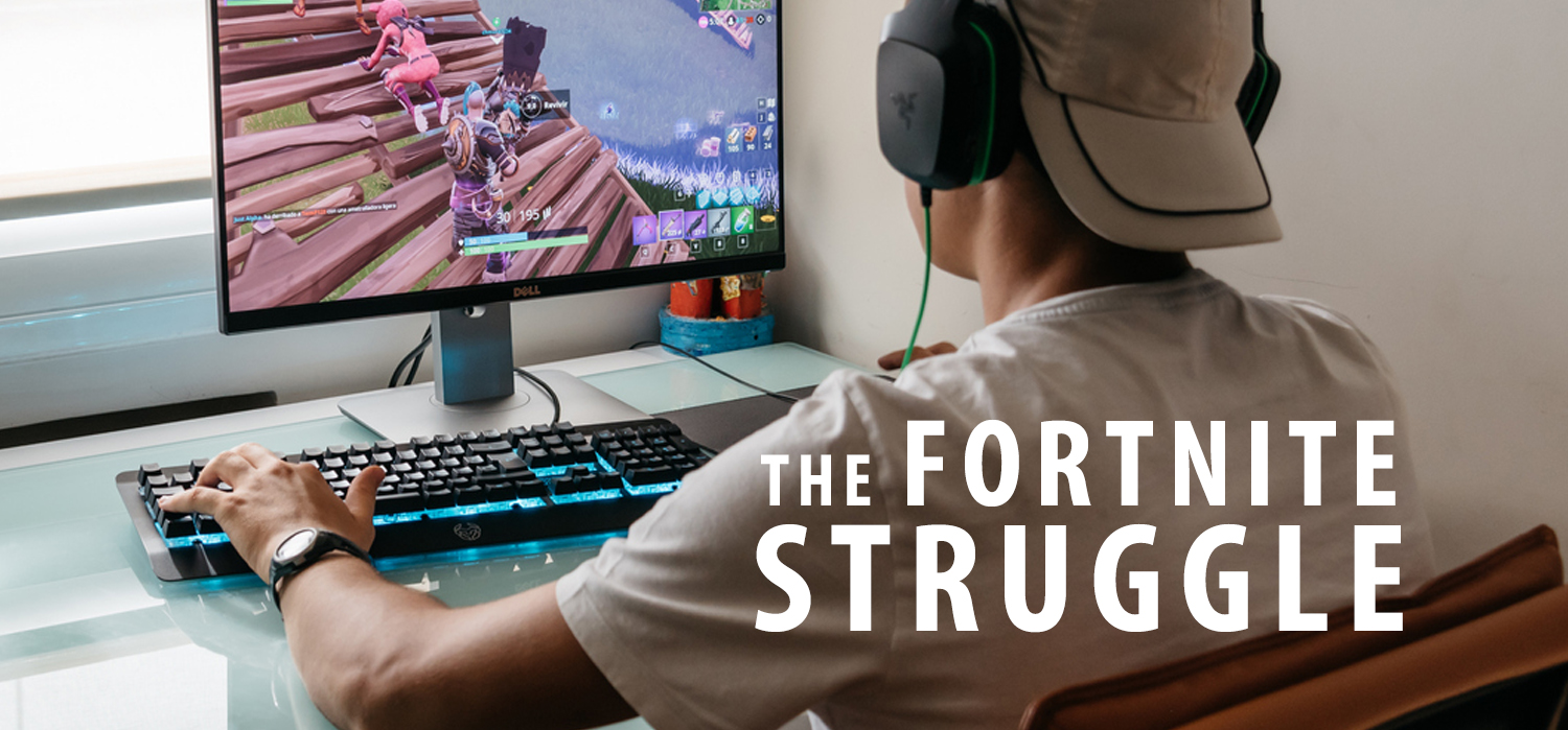 The Fortnite Struggle