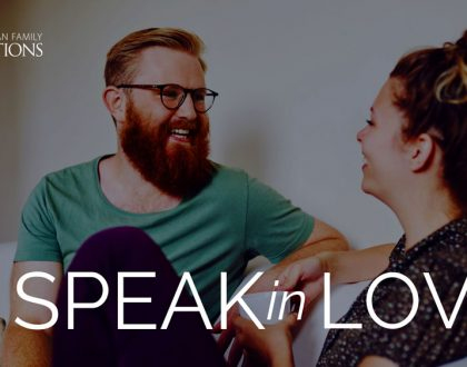 """speak in love communication for a healthy marriage toolkit and blog post - overlay text of """"speak in love"""" and CFS logo over a picture of a couple laughing together"""